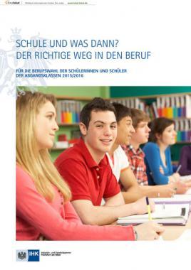 Schule und was dann? Der richtige Weg in den Beruf 2015/2016 - Frankfurt am Main