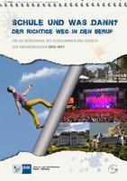 ARCHIVIERT Schule und was dann? Der richtige Weg in den Beruf. 2015 - 2017
