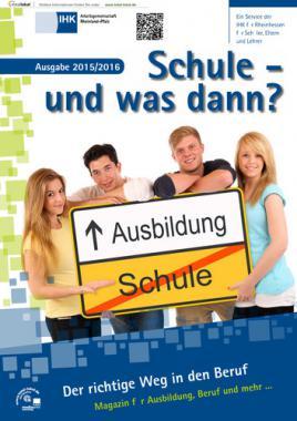 Schule und was dann? - Ausbildung 2015/2016