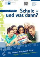 Schule und was dann? Der richtige Weg in den Beruf - Ausgabe 2015/2016