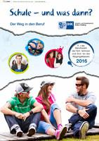ARCHIVIERT Schule - und was dann? Der Weg in den Beruf. Abgangsklassen 2016