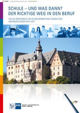 SCHULE – UND WAS DANN? DER RICHTIGE WEG IN DEN BERUF 2015-2017
