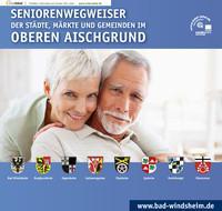 Seniorenwegweiser der Städte, Märkte und Gemeidnen im Oberen Aischgrund - Bad Windsheim
