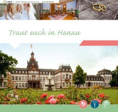 Traut Euch in Hanau - Ein Ratgeber für Ihre Hochzeit in Hanau