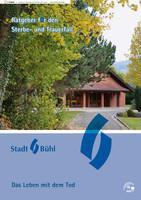 Ratgeber für den Sterbe- und Trauerfall Stadt Bühl