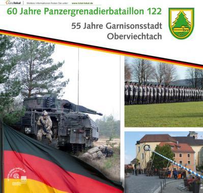 55 Jahre Garnisonsstadt Oberviechtach 60 Jahre Panzergrenadierbataillon 122