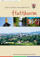 Leben, Wohnen und Arbeiten in Hutthurm Informationsbroschüre (Auflage 1)