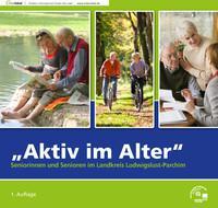 Aktiv im Alter Seniorinnen und Senioren im Landkreis Ludwigslust-Parchim (Auflage 1)