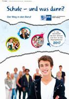 ARCHIVIERT Schule - und was dann? Der Weg in den Beruf. Abgangsklassen 2017