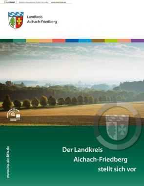 Der Landkreis Aichach-Friedberg stellt sich vor (Auflage 3)