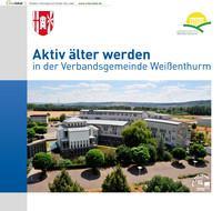 Aktiv älter werden in der Verbandsgemeinde Weißenthurm (Auflage 1)