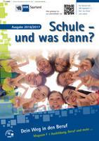 ARCHIVIERT Schule und was dann? IHK Saarland/Saarbrücken Ausgabe 2016/2017  (Auflage 23)