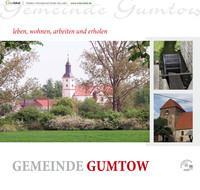 Leben, wohnen, arbeiten und erholen in der Gemeinde Gumtow  (Auflage 1)