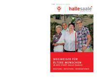 Wegweiser für Ältere Menschen in der Stadt Halle (Saale) (Auflage 8)