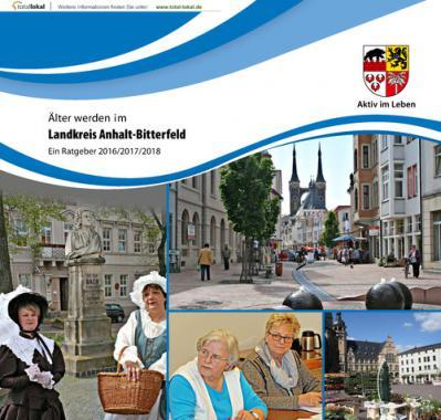 Älter werden im Landkreis Anhalt-Bitterfeld (Auflage 3)