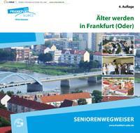 Älter werden in Frankfurt (Oder) Seniorenwegweiser (Auflage 4)