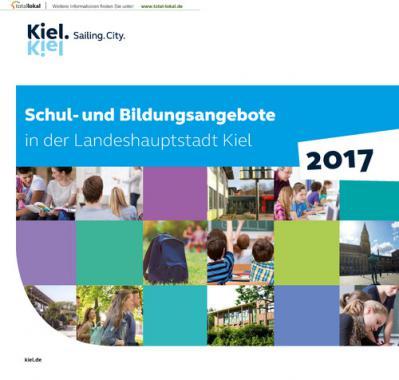 Schul-und Bildungsangebote in der Landeshauptstadt Kiel 2017 (Auflage 23)