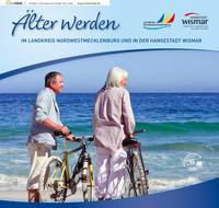 Älter werden IM LANDKREIS NORDWESTMECKLENBURG UND IN DER HANSESTADT WISMAR (Auflage 1)