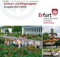 Senioren- und Pflegeratgeber für die Stadt Erfurt Ausgabe 2017/2018 (Auflage 10)