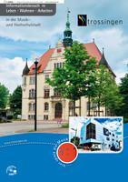 Informationsbroschüre Leben · Wohnen · Arbeiten in der Musik und Hochschulstadt Trossingen (Auflage 1)