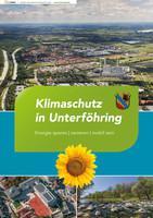 Klimaschutz in Unterföhring - Energie sparen - sanieren - mobil sein (Auflage 2)