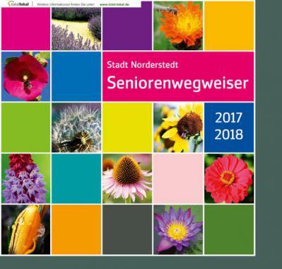 Seniorenwegweiser 2017/2018 Stadt Norderstedt (Auflage 10)
