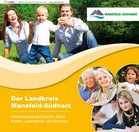 Der Landkreis Mansfeld-Südharz Informationsbroschüre für Eltern Kinder, Jugendliche und Senioren (Auflage 2)