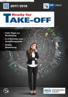 Ready für TAKE OFF 2017/2018 Service-Magazin der IHK Lübeck für Schüler, Eltern und Lehrer (Auflage 17)