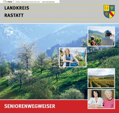 Seniorenwegweiser Landkreis Rastatt (Auflage 7)