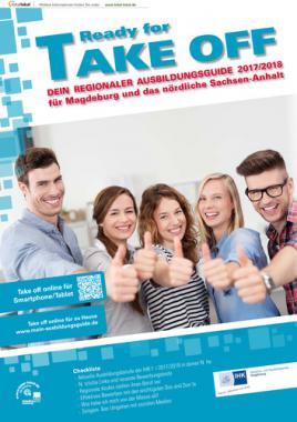 Ready for Take-Off 2017/2018  DEIN REGIONALER AUSBILDUNGSGUIDE für Magdeburg und das nörtliche Sachsen-Anhalt