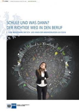 Schule und was dann? Der richtige Weg in den Beruf 2017/2018 - Frankfurt am Main (Auflage 23)