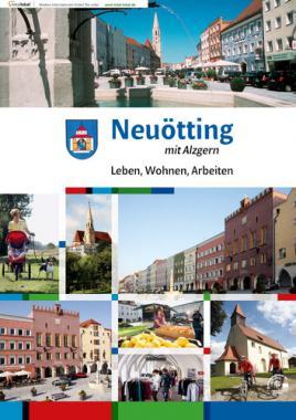 Neuötting - Leben, Wohnen, Arbeiten (Auflage 2)
