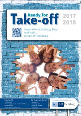 Take-off Magazin für Ausbildung, Beruf und mehr ... 2017/2018 IHK Flensburg (Auflage 4)