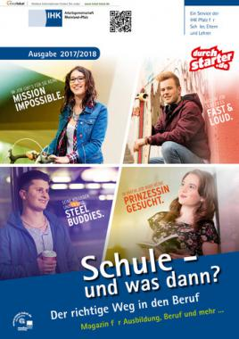 Schule - und was dann? Berufswahl 2017/2018 IHK Arbeitsgemeinschaft Rheinland-Pfalz (Auflage 20)