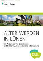 Älter werden in Lünen Wegweiser für Seniorinnen und Senioren (Auflage 7)