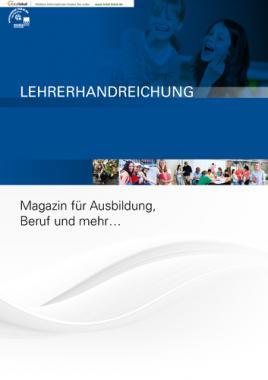 Lehrerhandreichung Magazin für Ausbildung, Beruf und mehr ...