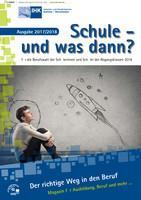 ARCHIVIERT Schule - und was dann?  Für die Berufswahl der Abgangsklassen 2018 (Auflage 21)