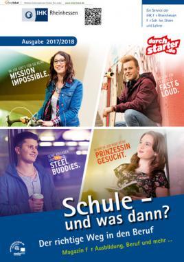 Schule und was dann? - Ausbildung 2017/2018 IHK Rheinhessen (Auflage 3)