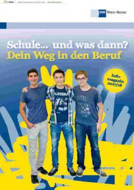 Schule ... und was dann? Dein Weg in den Beruf IHK Rhein-Neckar (Auflage 22)
