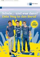 ARCHIVIERT Schule ... und was dann? Dein Weg in den Beruf IHK Rhein-Neckar (Auflage 22)
