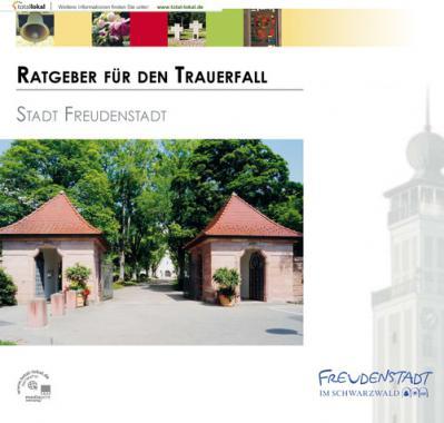 Ratgeber für den Trauerfall Stadt Freudenstadt (Auflage 1)