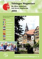 Tübinger Wegweiser für ältere Menschen und deren Angehörige 2018 (Auflage 7)
