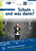 Schule und was dann? IHK Saarland/Saarbrücken Ausgabe 2017/2018 (Auflage 24)