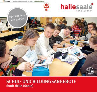 Schul- und Bildungsangebote der Stadt Halle (Saale) (Auflage 4)