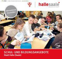 ARCHIVIERT Schul- und Bildungsangebote der Stadt Halle (Saale) (Auflage 4)