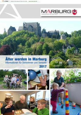 Älter werden in Marburg Informationen für Seniorinnen und Senioren 2017 (Auflage 6)