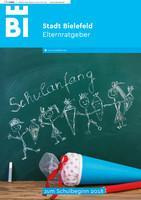 Elternratgeber zum Schulbeginn 2018 der Stadt Bielefeld (Auflage 13)