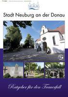 Ratgeber für den Trauerfall Stadt Neuburg an der Donau (Auflage 2)