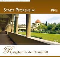 Ratgeber für den Trauerfall Stadt Pforzheim (Auflage 1)