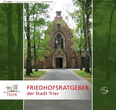Friedhofsratgeber der Stadt Trier (Auflage 1)